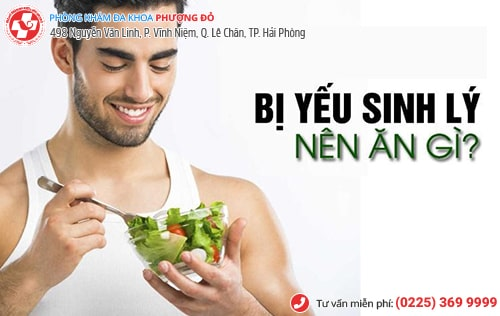 Yếu sinh lý nên ăn gì và kiêng gì để quý ông mạnh hơn?